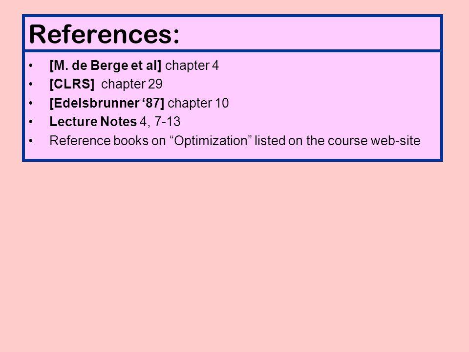 References: [M. de Berge et al] chapter 4 [CLRS] chapter 29